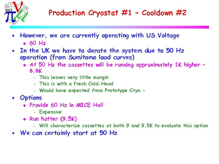 Production Cryostat #1 – Cooldown #2 · However, we are currently operating with US