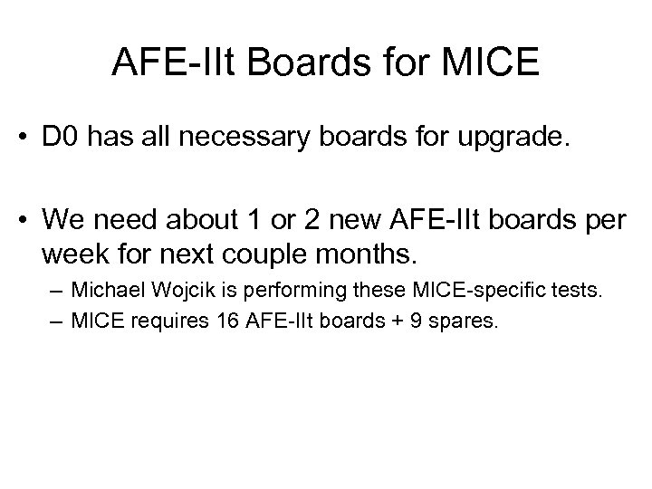 AFE-IIt Boards for MICE • D 0 has all necessary boards for upgrade. •
