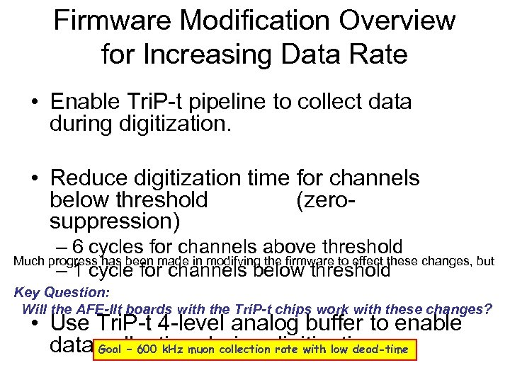 Firmware Modification Overview for Increasing Data Rate • Enable Tri. P-t pipeline to collect