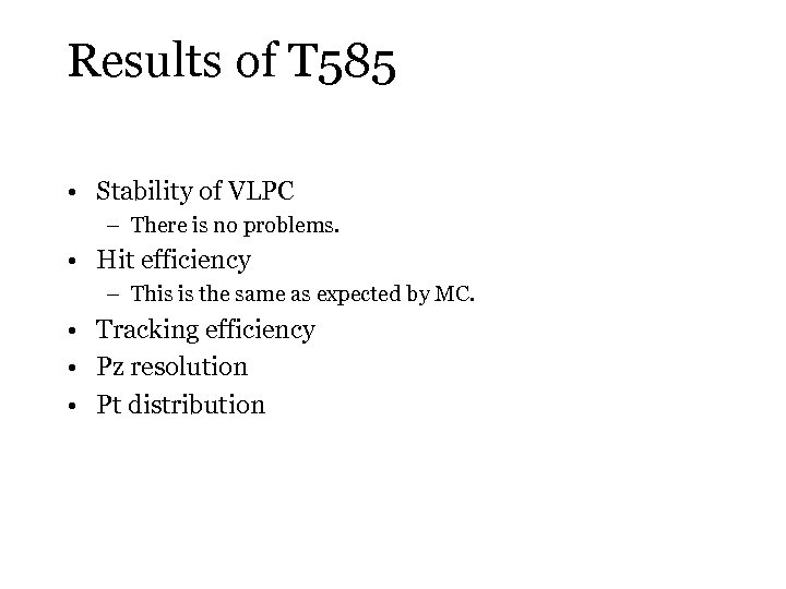Results of T 585 • Stability of VLPC – There is no problems. •