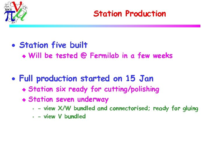 Station Production · Station five built u Will be tested @ Fermilab in a
