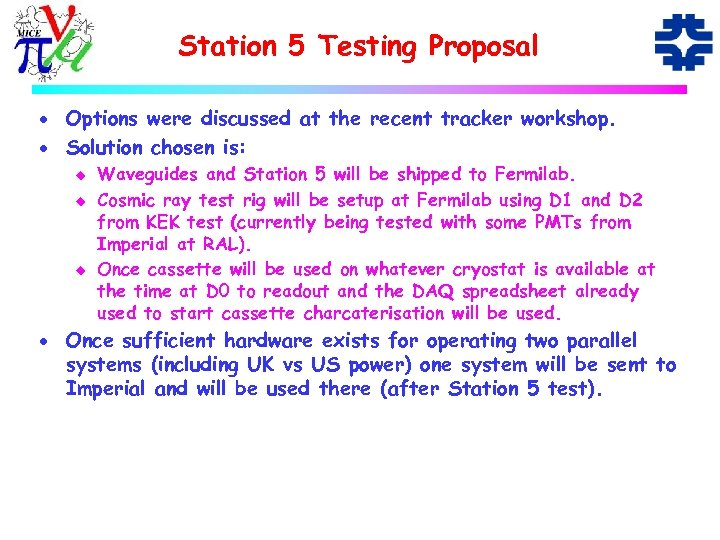 Station 5 Testing Proposal · Options were discussed at the recent tracker workshop. ·