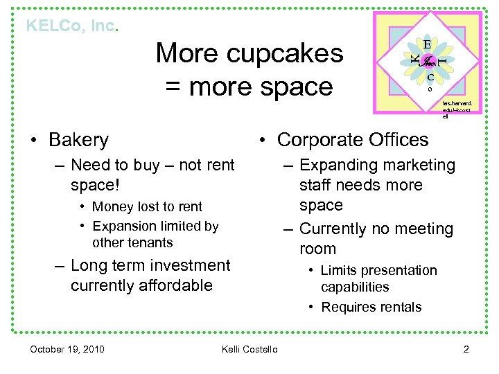 KELCo, Inc. • Bakery K C o fas. harvard. edu/~kcost ell • Corporate Offices