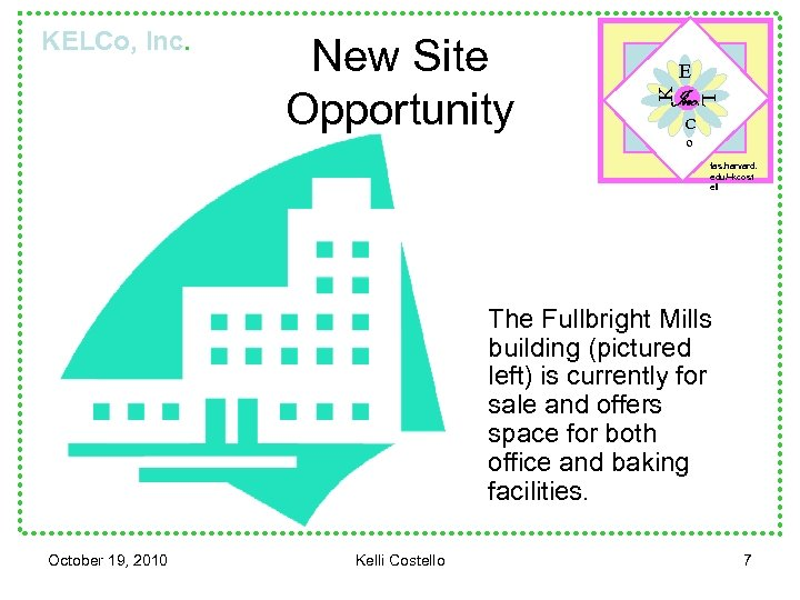 E Inc. L New Site Opportunity K KELCo, Inc. C o fas. harvard. edu/~kcost