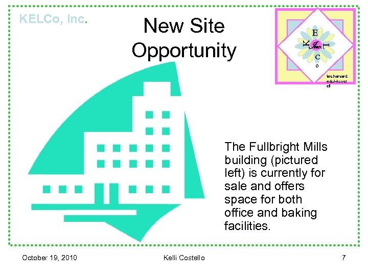 E Inc. L New Site Opportunity K KELCo, Inc. C o fas. harvard. edu/~kcost