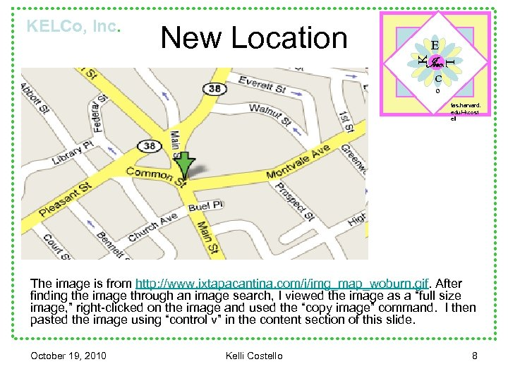 New Location E K KELCo, Inc. L Inc. C o fas. harvard. edu/~kcost ell