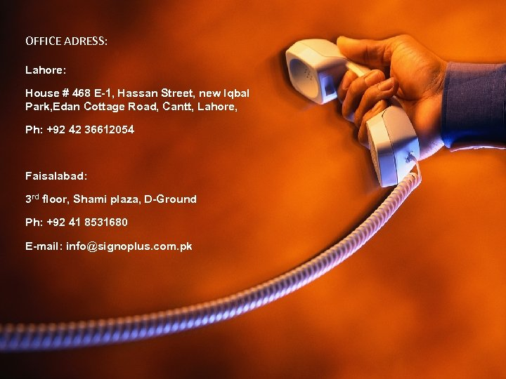 OWNER BY OFFICE ADRESS: Malik Riaz Hussain Lahore: 0300 -6306544 Hassan Street, new Iqbal