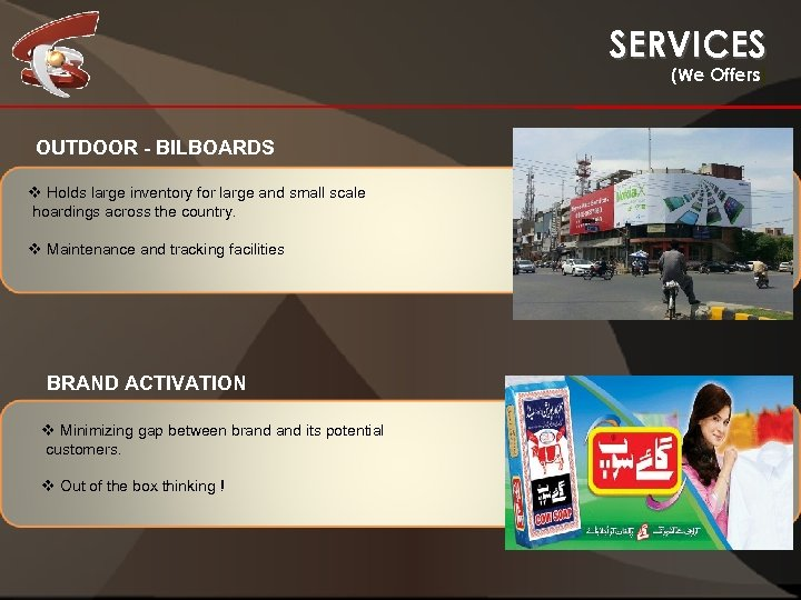 SERVICES (We Offers) OUTDOOR - BILBOARDS Holds large inventory for large and small scale