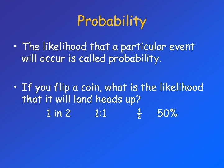 Probability • The likelihood that a particular event will occur is called probability. •