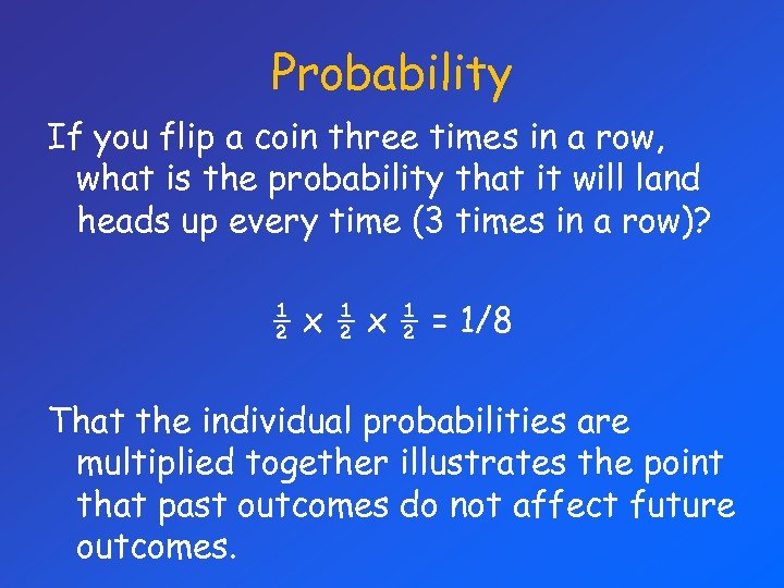 Probability If you flip a coin three times in a row, what is the