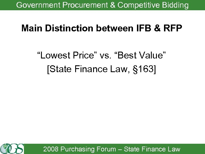 "Government Procurement & Competitive Bidding Main Distinction between IFB & RFP ""Lowest Price"" vs."