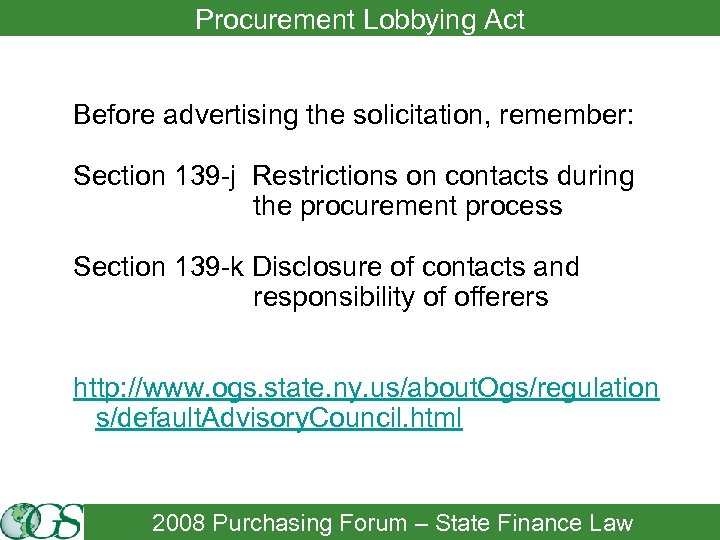 Procurement Lobbying Act Before advertising the solicitation, remember: Section 139 -j Restrictions on contacts