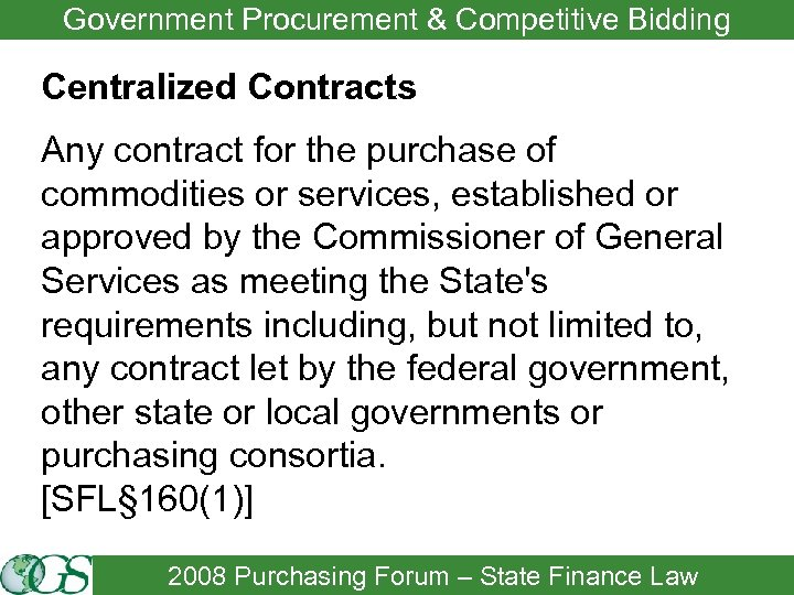 Government Procurement & Competitive Bidding Centralized Contracts Any contract for the purchase of commodities