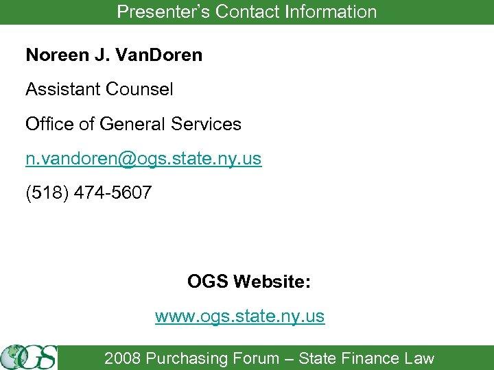 Presenter's Contact Information Noreen J. Van. Doren Assistant Counsel Office of General Services n.