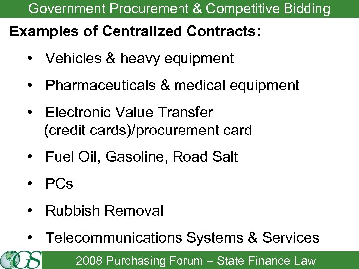 Government Procurement & Competitive Bidding Examples of Centralized Contracts: • Vehicles & heavy equipment