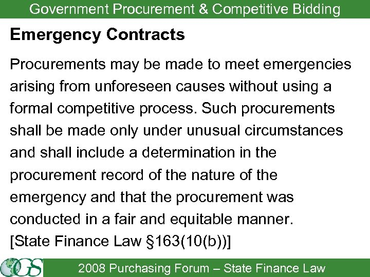 Government Procurement & Competitive Bidding Emergency Contracts Procurements may be made to meet emergencies