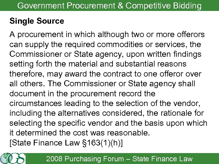 Government Procurement & Competitive Bidding Single Source A procurement in which although two or