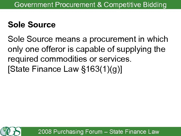 Government Procurement & Competitive Bidding Sole Source means a procurement in which only one
