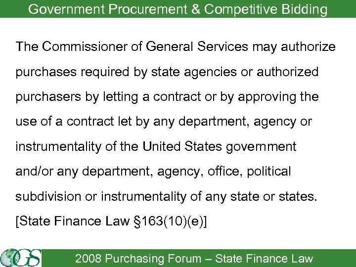 Government Procurement & Competitive Bidding The Commissioner of General Services may authorize purchases required