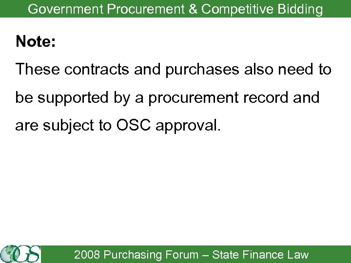 Government Procurement & Competitive Bidding Note: These contracts and purchases also need to be