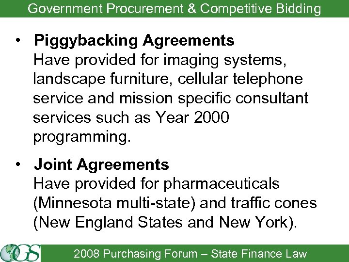 Government Procurement & Competitive Bidding • Piggybacking Agreements Have provided for imaging systems, landscape