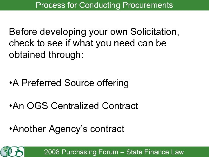 Process for Conducting Procurements Before developing your own Solicitation, check to see if what