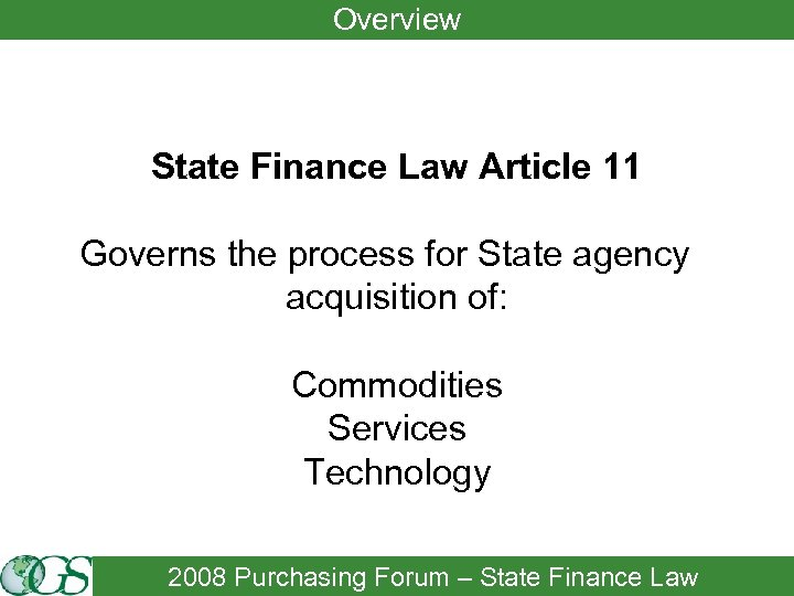 Overview State Finance Law Article 11 Governs the process for State agency acquisition of: