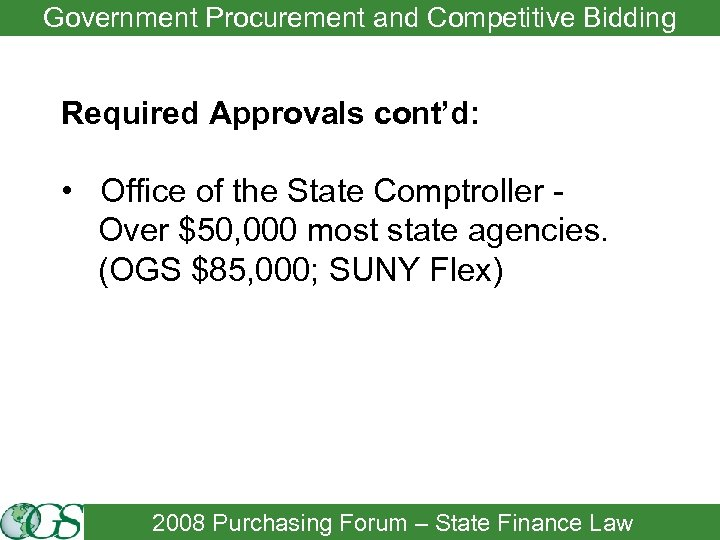 Government Procurement and Competitive Bidding Required Approvals cont'd: • Office of the State Comptroller