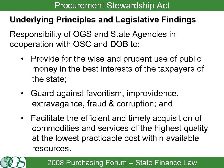 Procurement Stewardship Act Underlying Principles and Legislative Findings Responsibility of OGS and State Agencies