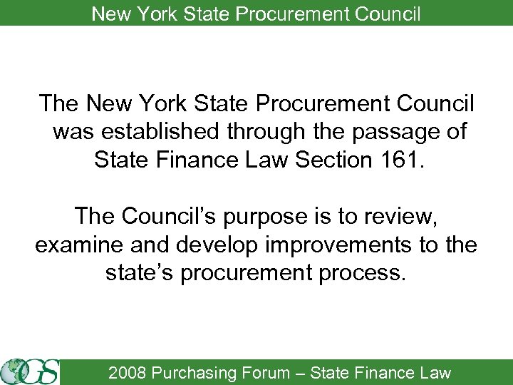 New York State Procurement Council The New York State Procurement Council was established through