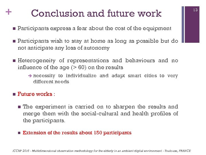 + Conclusion and future work n Participants express a fear about the cost of