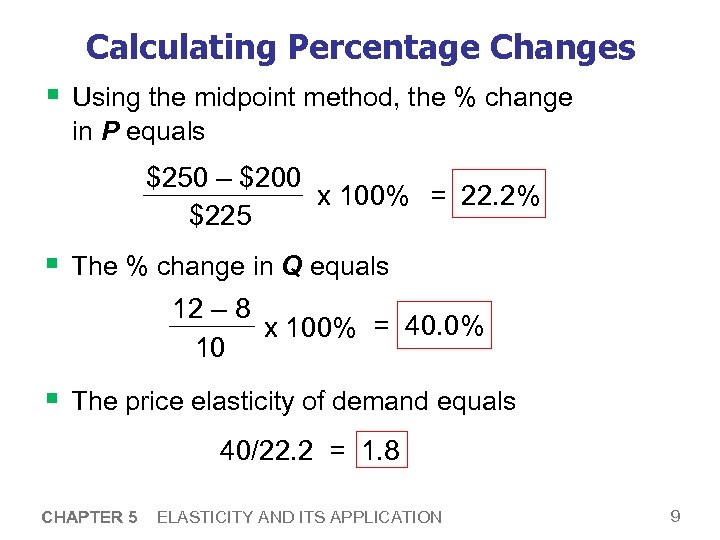 Calculating Percentage Changes § Using the midpoint method, the % change in P equals