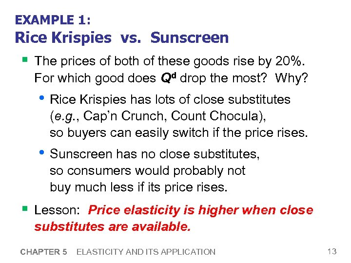 EXAMPLE 1: Rice Krispies vs. Sunscreen § The prices of both of these goods