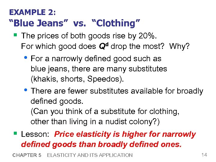 "EXAMPLE 2: ""Blue Jeans"" vs. ""Clothing"" § The prices of both goods rise by"