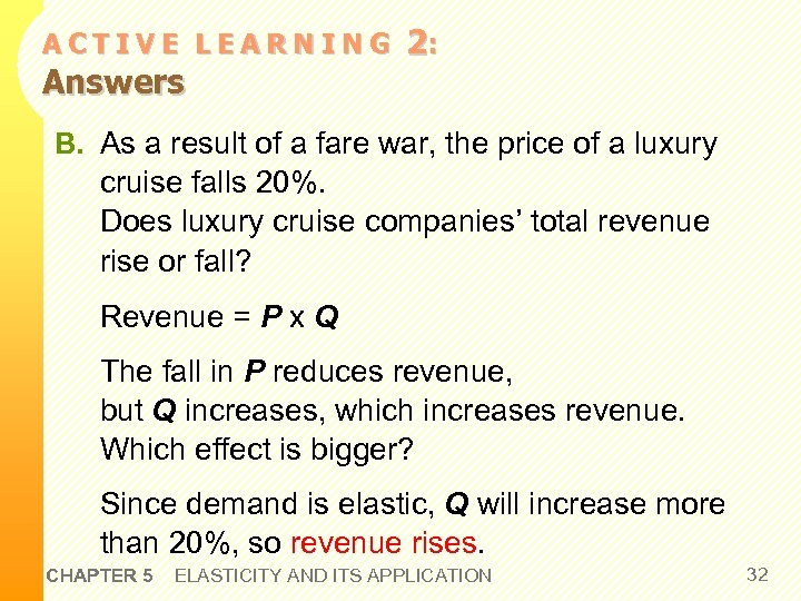 ACTIVE LEARNING Answers 2: B. As a result of a fare war, the price