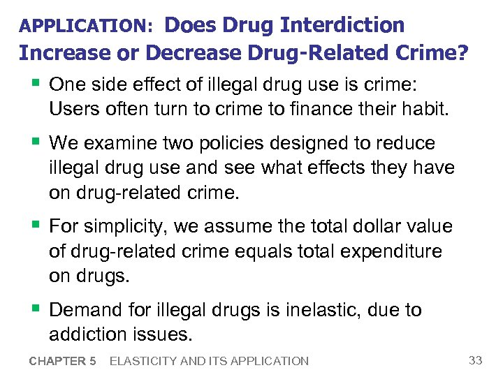 APPLICATION: Does Drug Interdiction Increase or Decrease Drug-Related Crime? § One side effect of