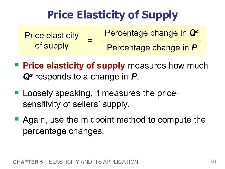 Price Elasticity of Supply Price elasticity of supply = Percentage change in Qs Percentage