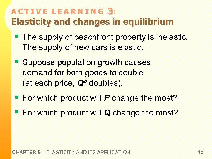 3: Elasticity and changes in equilibrium ACTIVE LEARNING § The supply of beachfront property