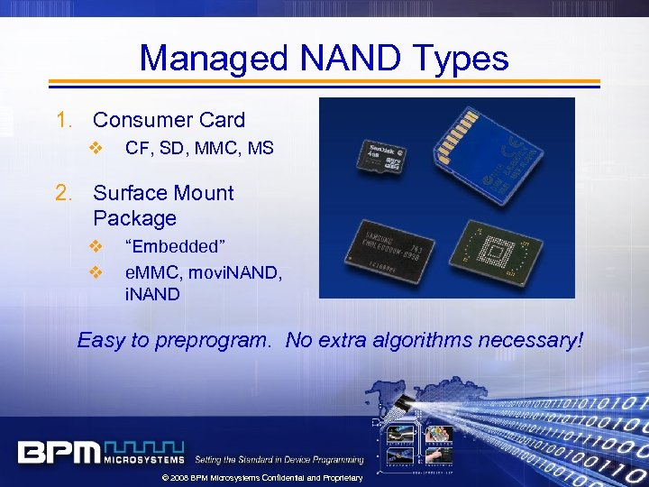 Managed NAND Types 1. Consumer Card v CF, SD, MMC, MS 2. Surface Mount