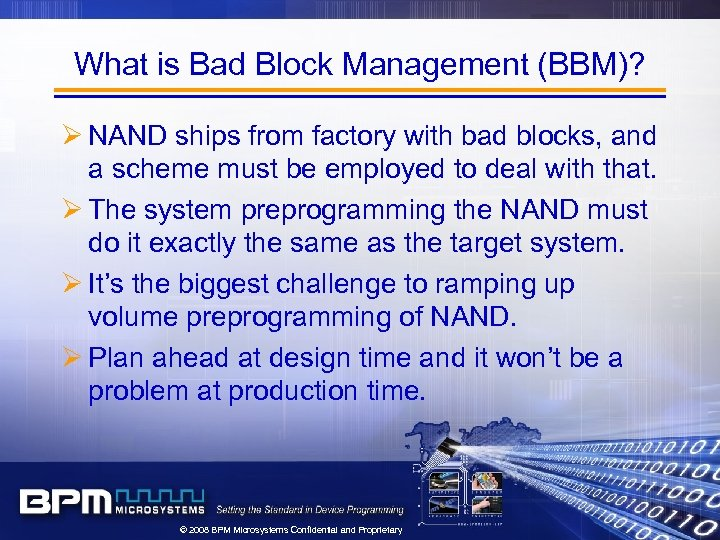 What is Bad Block Management (BBM)? Ø NAND ships from factory with bad blocks,