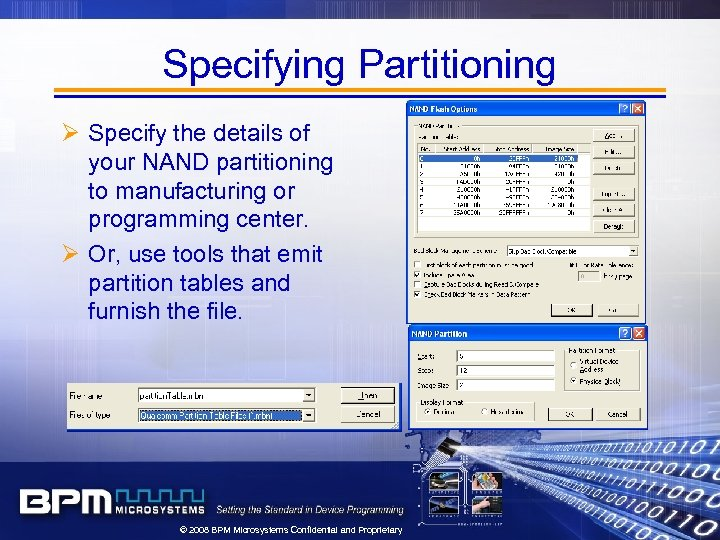 Specifying Partitioning Ø Specify the details of your NAND partitioning to manufacturing or programming
