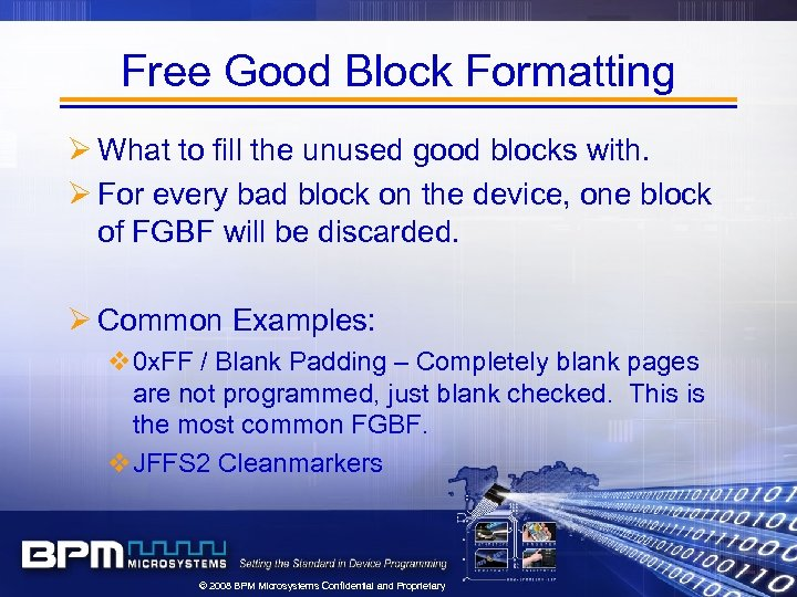 Free Good Block Formatting Ø What to fill the unused good blocks with. Ø