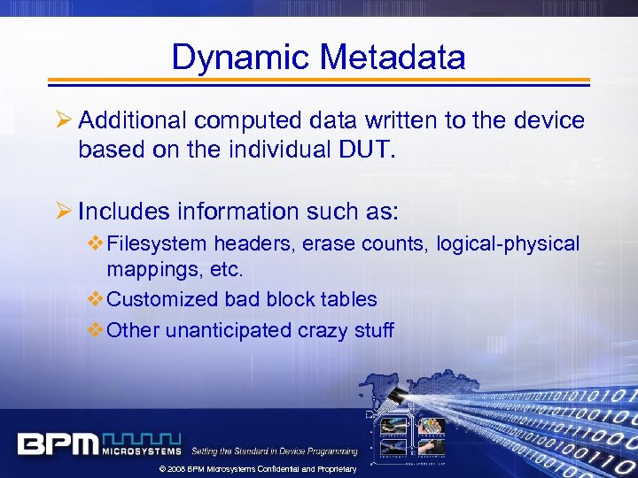 Dynamic Metadata Ø Additional computed data written to the device based on the individual