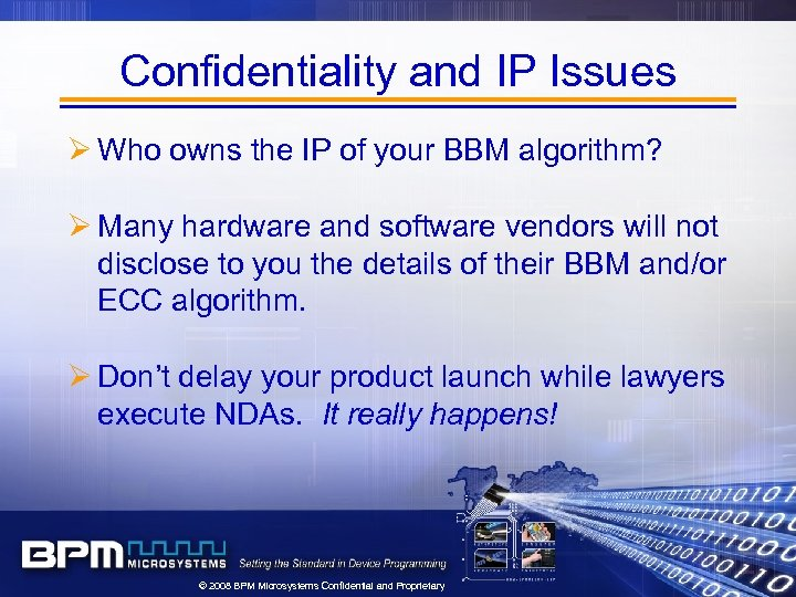 Confidentiality and IP Issues Ø Who owns the IP of your BBM algorithm? Ø