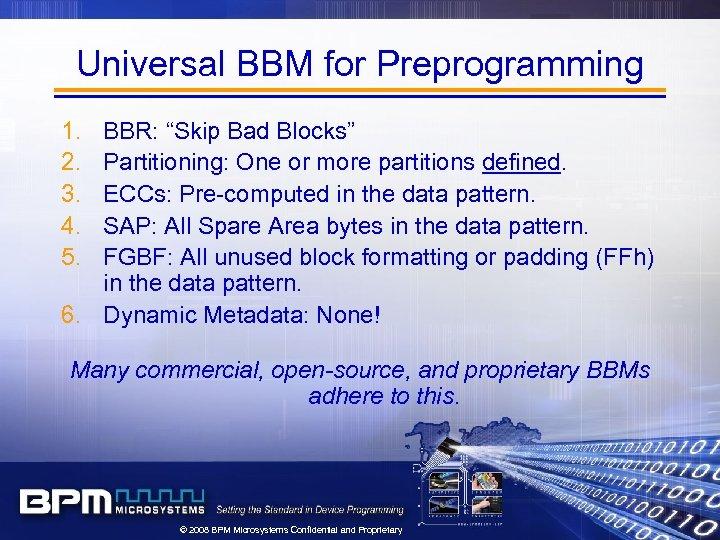 "Universal BBM for Preprogramming 1. 2. 3. 4. 5. BBR: ""Skip Bad Blocks"" Partitioning:"