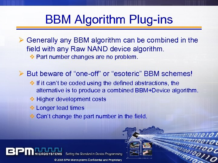 BBM Algorithm Plug-ins Ø Generally any BBM algorithm can be combined in the field