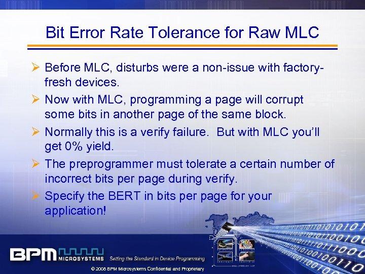 Bit Error Rate Tolerance for Raw MLC Ø Before MLC, disturbs were a non-issue
