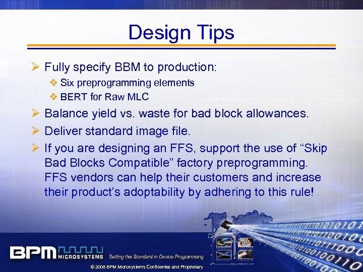 Design Tips Ø Fully specify BBM to production: v Six preprogramming elements v BERT