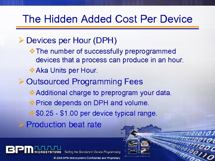 The Hidden Added Cost Per Device Ø Devices per Hour (DPH) v. The number