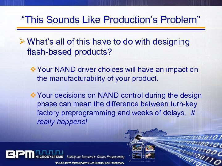 """""""This Sounds Like Production's Problem"""" Ø What's all of this have to do with"""
